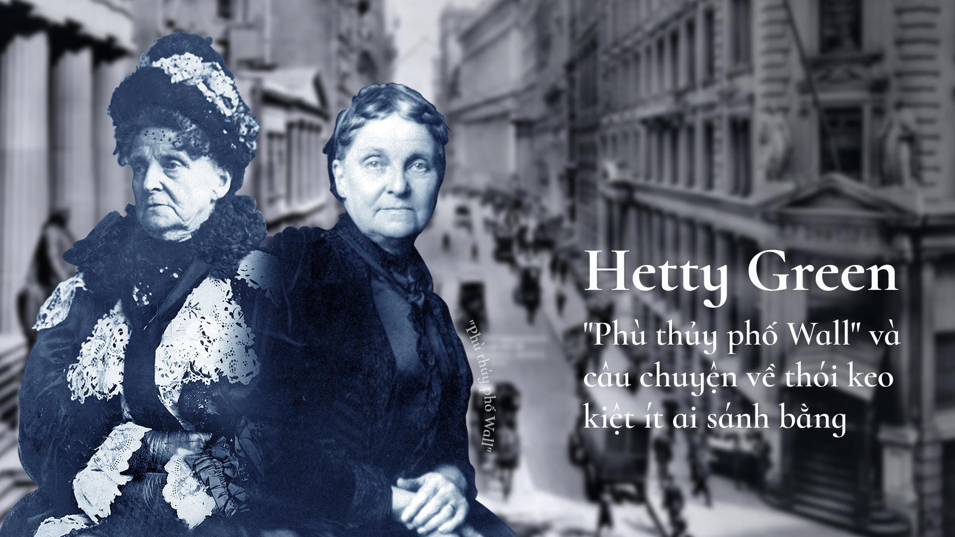 Hetty Green: Phù thủy phố Wall và câu chuyện về thói keo kiệt ít ai sánh bằng - Ảnh 1