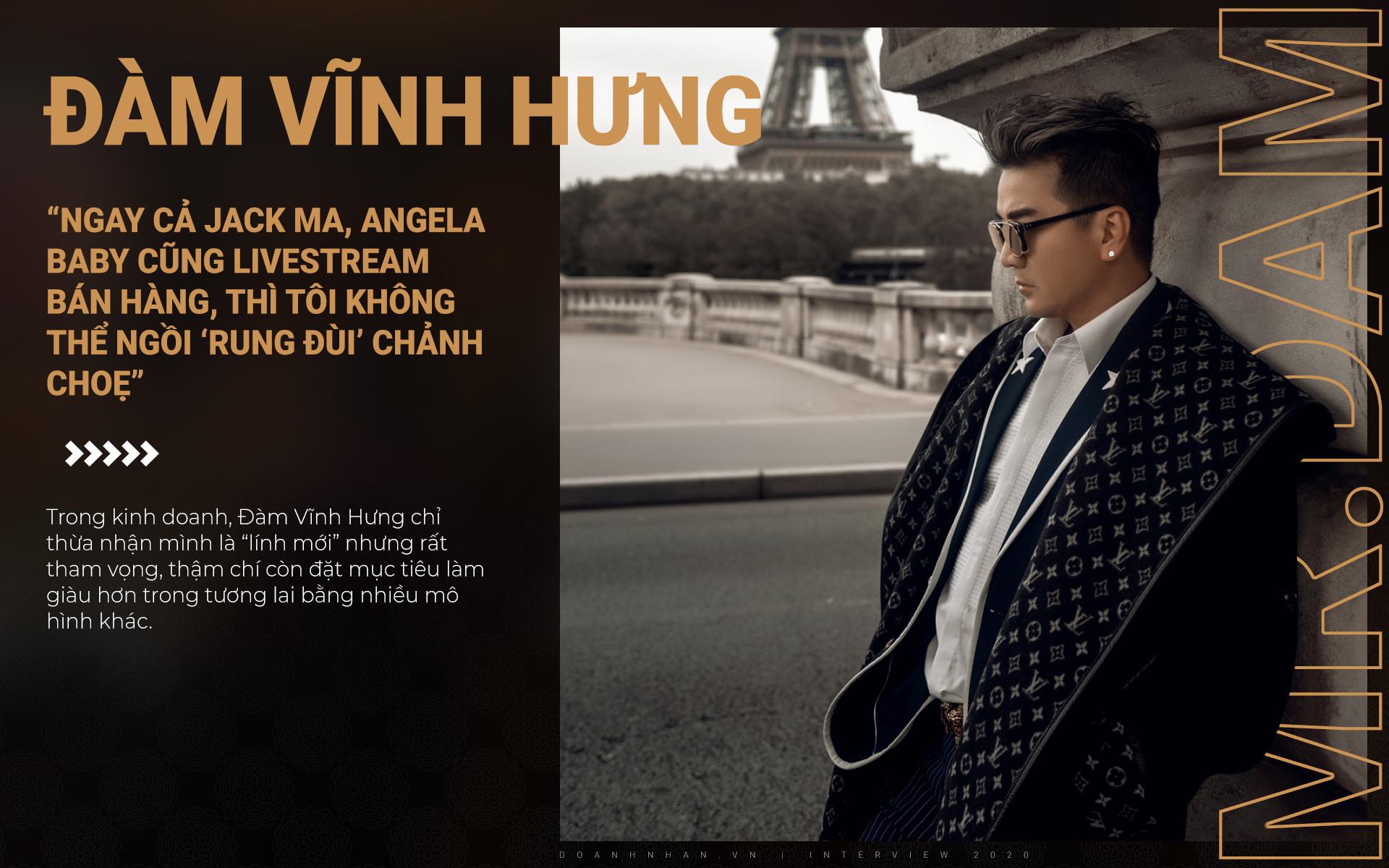"""Đàm Vĩnh Hưng: """"Ngay cả Jack Ma, Angela Baby cũng livestream bán hàng, thì tôi không thể ngồi 'rung đùi' chảnh choẹ"""" - Ảnh 1"""